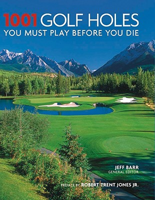 1001 Golf Holes You Must Play Before You Die, Jeff Barr