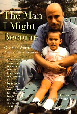 Image for The Man I Might Become: Gay Men Write About Their Fathers