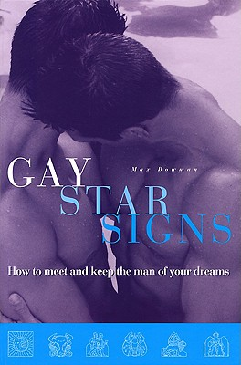 Image for Gay Star Signs: How to Meet and Keep the Man of Your Dreams