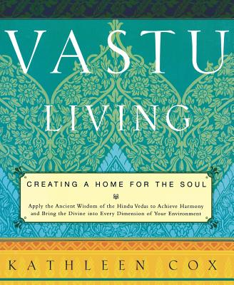 Image for Vastu Living: Creating a Home for the Soul