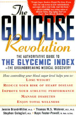 Image for THE GLUCOSE REVOLUTION  The Authoritative Guide to the Glycemic Index--the Groundbreaking Medical Discovery