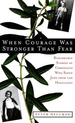Image for When Courage Was Stronger Than Fear: Remarkable Stories of Christians Who Saved Jews from the Holocaust
