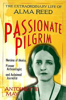 Image for Passionate Pilgrim: The Extraordinary Life of Alma Reed