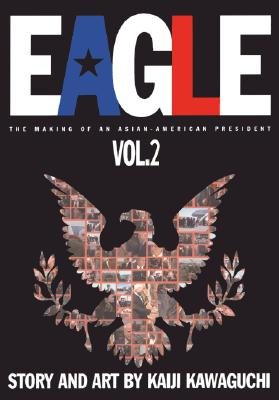 Eagle: The Making of an Asian-American President, Book 2, Kawaguchi, Kaiji