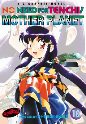 Image for No Need for Tenchi!, Vol. 10: Mother Planet