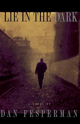 Lie in the Dark, a Novel, Fesperman, Dan