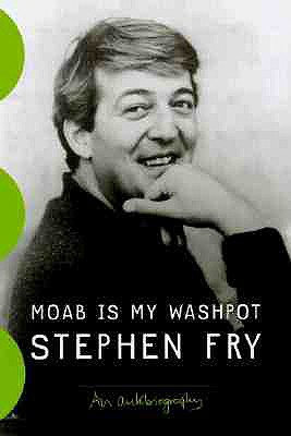 Moab Is My Washpot : An Autobiography, STEPHEN FRY