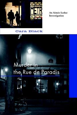 Murder in the Rue De Paradis: An Aim�e Leduc Investigation, Black, Cara