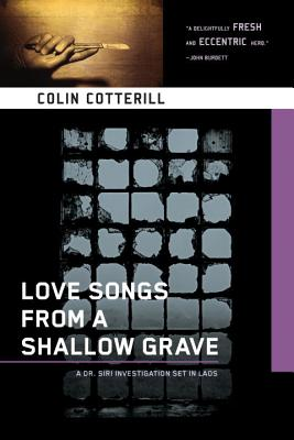 Image for Love Songs from a Shallow Grave (A Dr. Siri Paiboun Mystery)