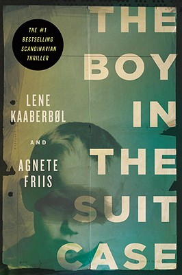 The Boy in the Suit Case, Kaaberbol, Lene & Agnete Friis