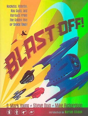 Image for Blast Off! Rockets, Robots, Ray Guns, and Rarities from the Golden Age of Space Toys