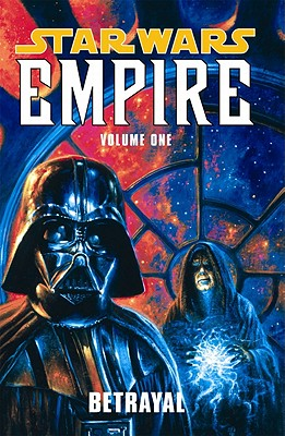 Image for Betrayal (Star Wars: Empire, Vol. 1)