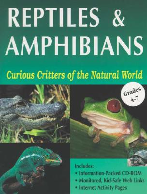 Curious Critters of the Natural World: Reptiles & Amphibians, Ready-Ed Publications
