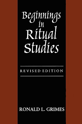 Image for BEGINNINGS IN RITUAL STUDIES REVISED EDITION