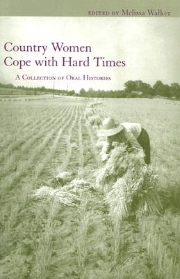 Image for Country Women Cope with Hard Times (WOMEN'S DIARIES AND LETTERS OF THE SOUTH)