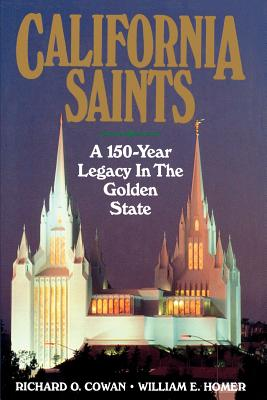 Image for California Saints: A 150-Year Legacy In The Golden State