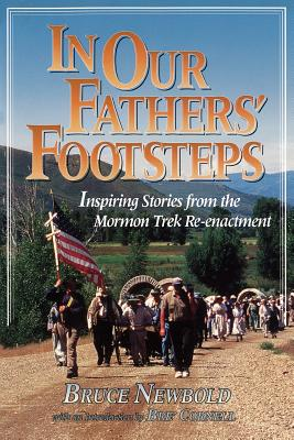 Image for In our fathers' footsteps: Inspiring stories from the Mormon Trek Re-enactment