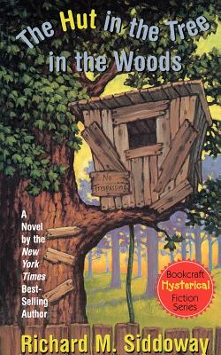 The Hut in the Tree in the Woods (Bookcraft Hysterical Fiction Series), RICHARD M. SIDDOWAY