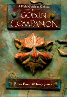 Image for The Goblin Companion: A Field Guide to Goblins