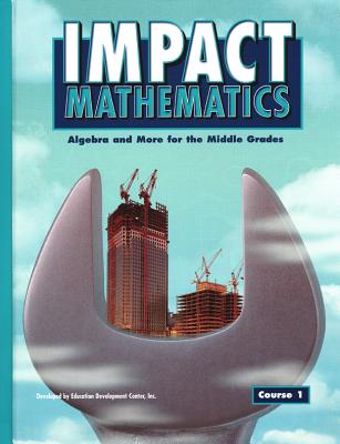 Image for IMPACT Mathematics: Algebra and More for the Middle Grades, Course 1, Student Edition