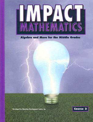 Image for IMPACT Mathematics: Algebra and More for the Middle Grades, Course 2, Student Edition