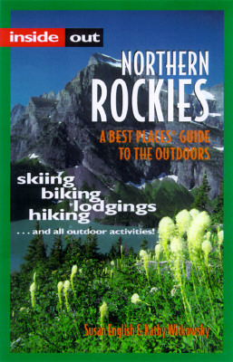 Image for NORTHERN ROCKIES A BEST PLACES GUIDE TO THE OUTDOORS