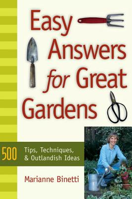 Image for Easy Answers For Great Gardens: 500 Tips, Techniques, and Outlandish Ideas