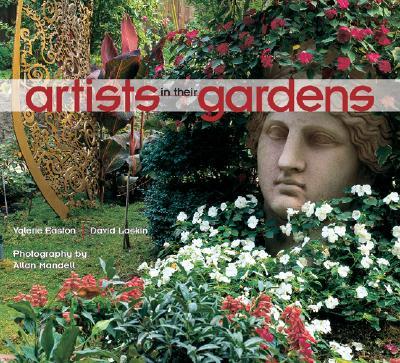 Artists in Their Gardens, Easton, Valerie; Laskin, David