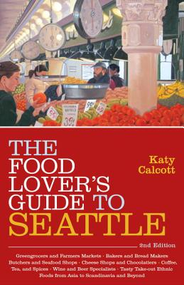 Image for The Food Lover's Guide to Seattle, 2nd Edition