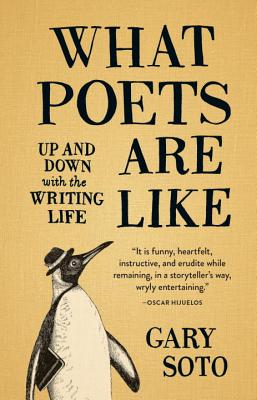 What Poets Are Like: Up and Down with the Writing Life, Soto, Gary