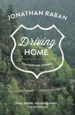 Driving Home: An American Journey, Raban, Jonathan