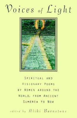 Image for Voices of Light: Spiritual and Visionary Poems by Women Around the World from Ancient Sumeria to Now