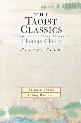 The Taoist Classics, Volume 4: The Collected Translations of Thomas Cleary (Taoist Classics (Shambhala)), Cleary, Thomas