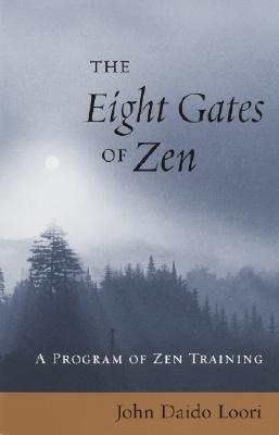 The Eight Gates of Zen : A Program of Zen Training, Loori, John Daido