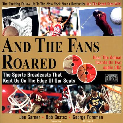 Image for And the Fans Roared: The Sports Broadcasts That Kept Us on the Edge of Our Seats (Book + 2 Audio CDs)
