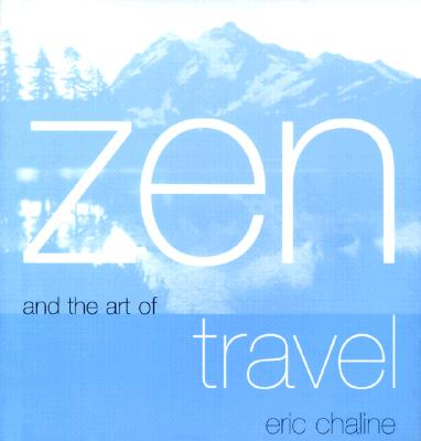 Image for Zen and the Art of Travel