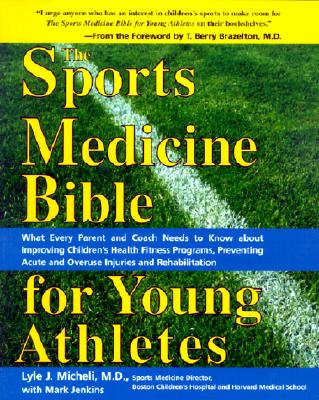The Sports Medicine Bible for Young Athletes, Micheli, Lyle J.;Jenkins, Mark