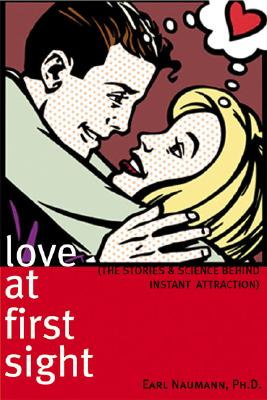 Image for Love at First Sight: The Stories and Science Behind Instant Attraction
