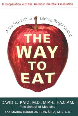 Image for Way to Eat : A Six-Step Path to Lifelong Weight Control