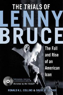 Image for THE TRIALS OF LENNY BRUCE  The Fall and Rise of An American Icon
