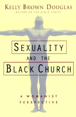Image for Sexuality and the Black Church: A Womanist Perspective