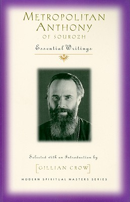 Image for Metropolitan Anthony of Sourozh: Essential Writings (Modern Spiritual Masters)