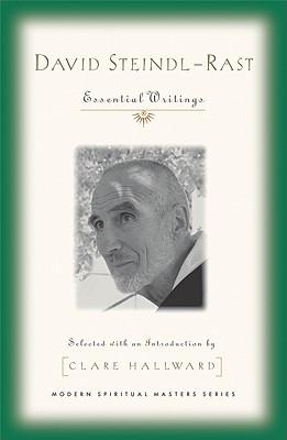 David Steindl-Rast: Essential Writings (Modern Spiritual Masters), David Steindl-Rast