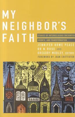 Image for My Neighbor's Faith  Stories of Interreligious Encounter, Growth, and Tran