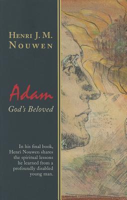 Adam: God's Beloved, Henri J.M. Nouwen