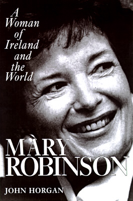 Image for MARY ROBINSON A WOMAN OF IRELAND AND THE WORLD