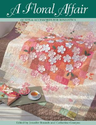 Image for A Floral Affair:  Quilts & Accessories for Romantics