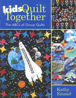 Image for Kids Quilt Together: The ABCs of Group Quilts