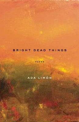 Image for Bright Dead Things: Poems