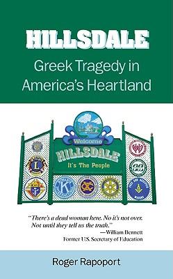 Hillsdale: Greek Tragedy in America's Heartland, Roger Rapoport, Bob Drews